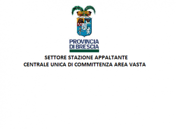 Provincia di Brescia - Settore Stazione Appaltante - Centrale Unica di Committenza Area Vasta